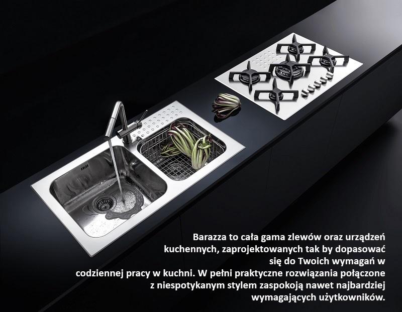 Barazza to cała gama zlewów oraz urządzeń kuchennych, zaprojektowanych tak by dopasować się do Twoich wymagań w codziennej pracy w kuchni. W pełni praktyczne rozwiązania połączone z niespotykanym stylem zaspokoją nawet najbardziej wymagających użytkowników.